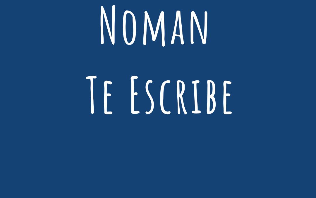 Noman Te Escribe